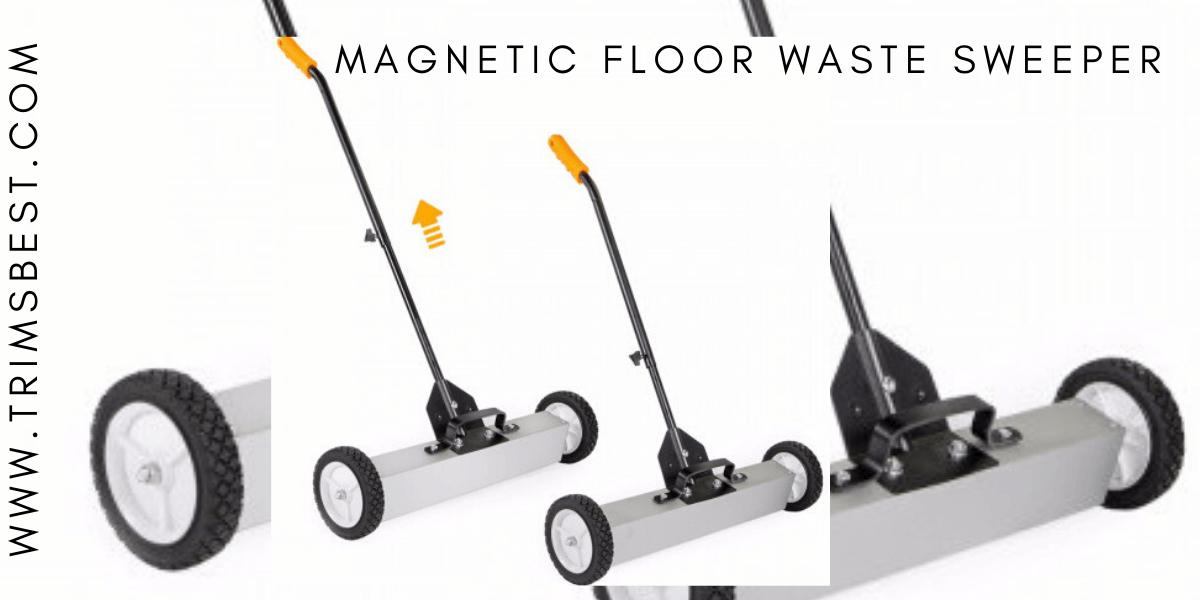 Magnetic Floor Waste Sweeper Trims Best Ltd.